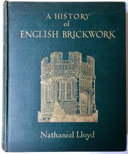Photo of A History of English Brickwork with Examples and Notes of the Architectural Use and Manipulation of Brick from Mediaeval Times to the end of the Georgian Period. With An Introduction By Sir Edwin L. Lutyens, R.A. by LLOYD, Nathaniel.