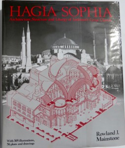 Photo of Haghia Sophia. Architecture, Structure and Liturgy of Justinian's Great Church. by MAINSTONE, Roland.