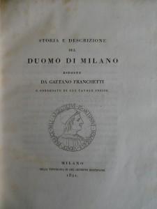 Photo of Storia e Descrizione del Duomo di Milano Esposte Da Gaetano Franchetti E Corredate Di XXX Tavole Incise. by FRANCHETTI, Gaetano.