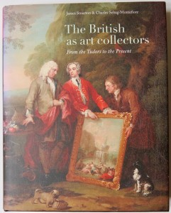 Photo of The British as art Collectors. From the Tudors to the Present. by STOURTON, James and Charles SEBAG-MONTEFIORE.