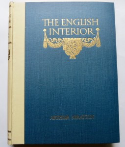 Photo of The English Interior. A Review Of The Decoration Of English Homes From Tudor Times To The XIXth Century. by STRATTON, Arthur.