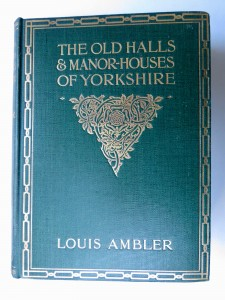 Photo of The Old Halls & Manor-Houses Of Yorkshire With Some Examples of Other Houses Built Before The Year 1700. by AMBLER, Louis.